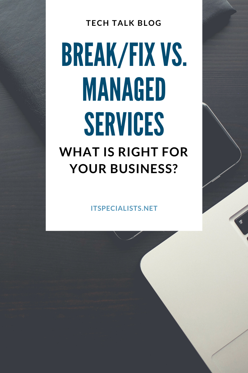 Break/Fix vs. Managed Services