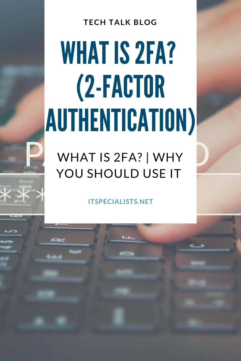 What is 2FA? | Why You Should Use it